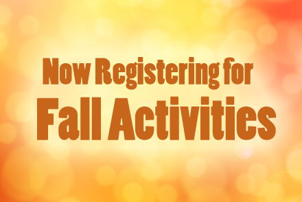 Now Registering for Fall
